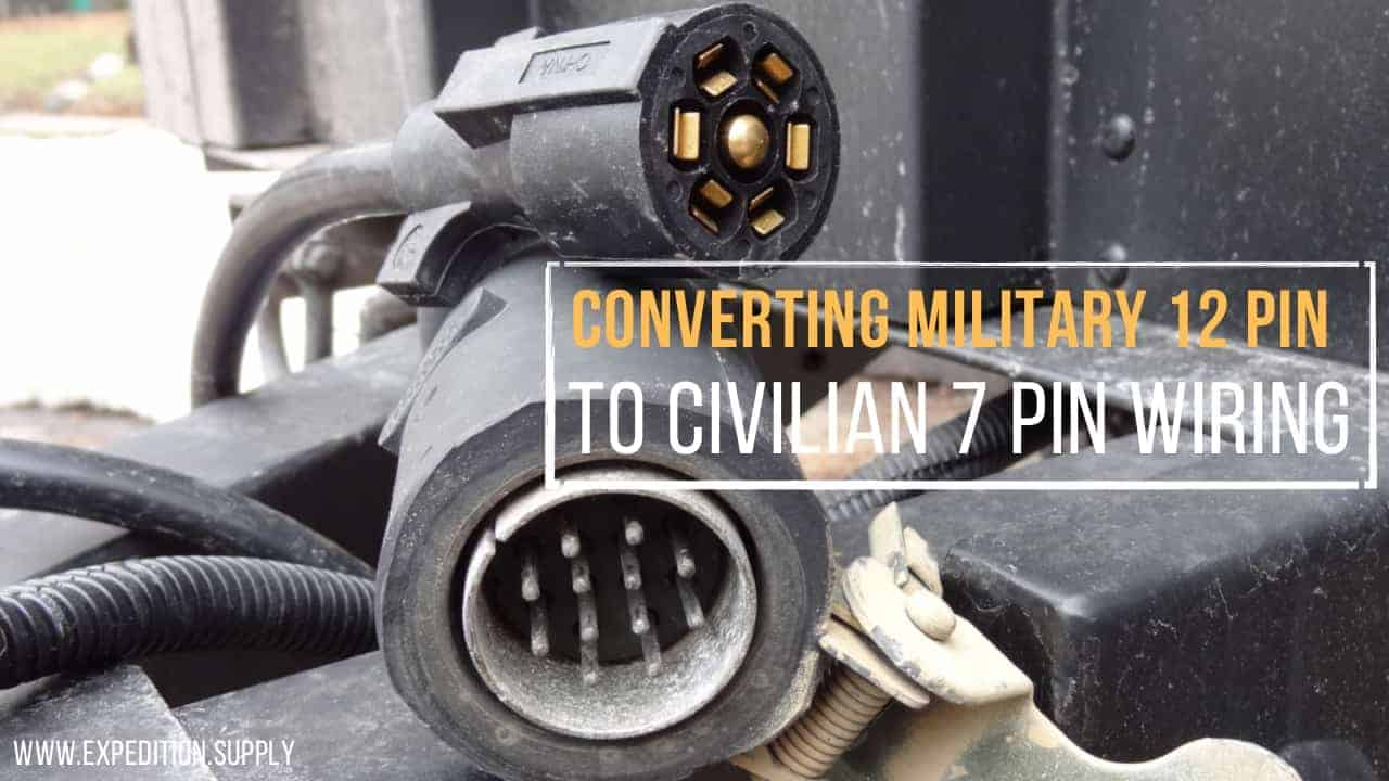 How To Convert Military Trailer Wiring For Civilian Use – Expedition - Military Trailer Wiring Diagram