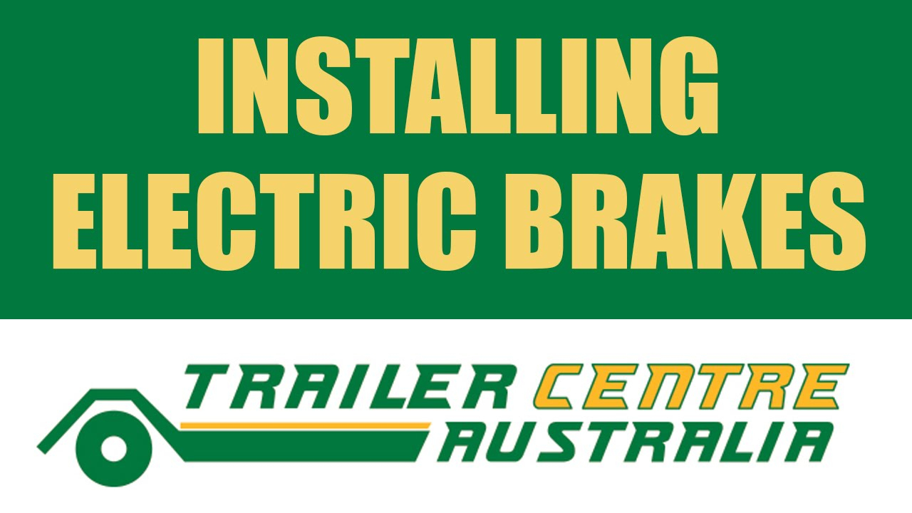 How To Install Electric Brakes On Your Trailer - Trailer Centre - Trailer Wiring Diagram Australia