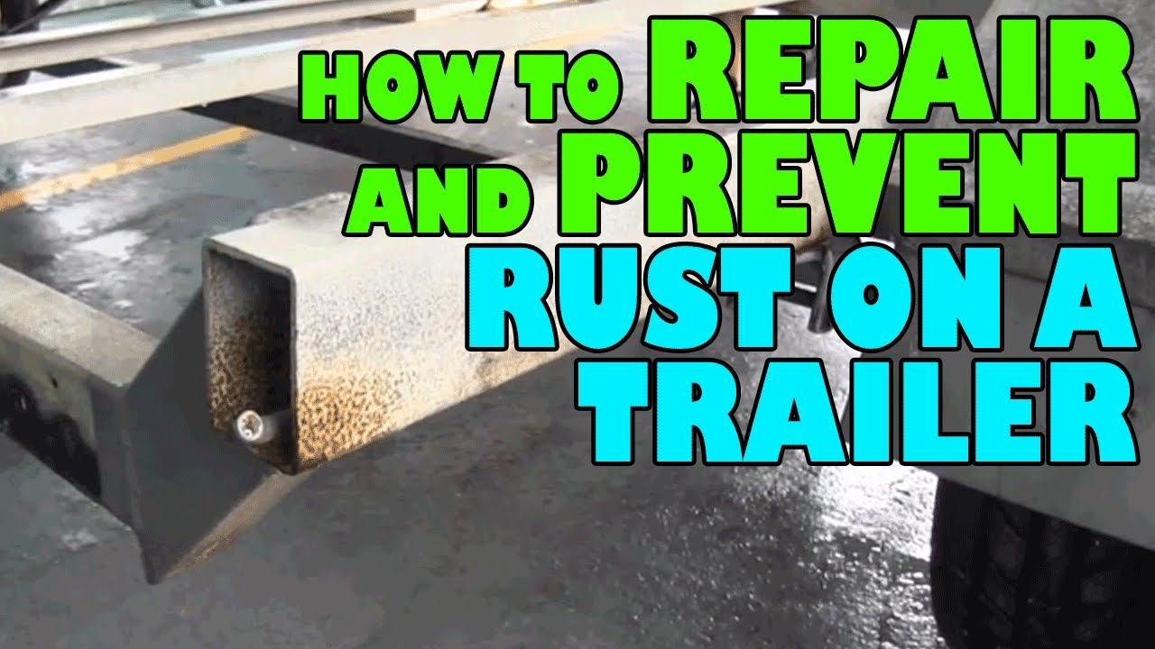 How To Repair And Prevent Rust On A Trailer - Youtube - Karavan Trailer Wiring Diagram