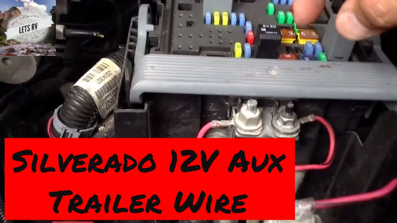 Trailer Power Wiring 2007 To 2013 Chevy Silverado 12 Volt Auxiliary - Trailer Wiring Harness Diagram 6 Way